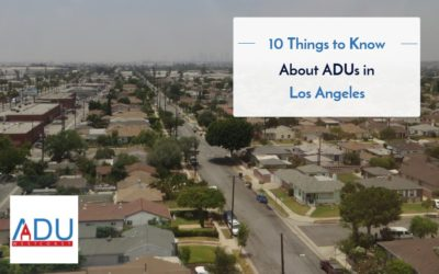 Top 10 Things to Know About ADUs in Los Angeles