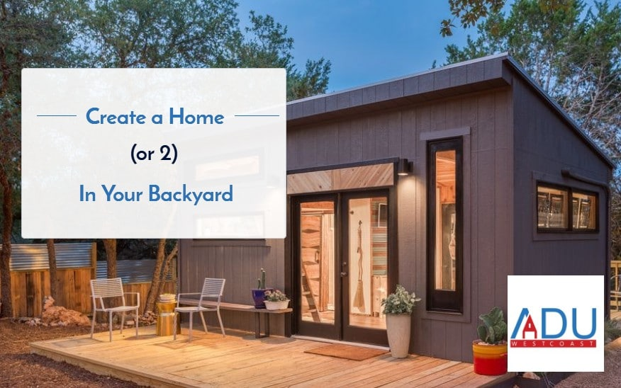 Create a home (or 2) in your backyard