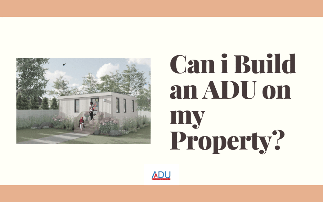 Can I build an ADU on my property